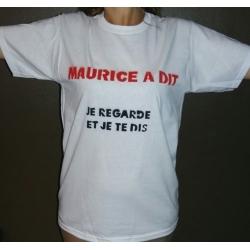 LE Tee-Shirt Maurice A DIT !
